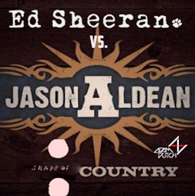 Shape of Country (Adam Dutch Mashup) Ed Sheeran vs. Jason Aldean