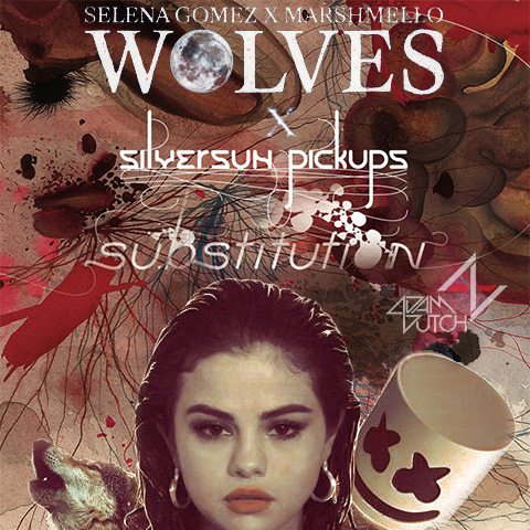 Substitution Wolves (Adam Dutch Mashup)- Selena Gomez & Marshmello vs. Silversun Pickups