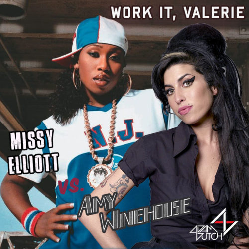 Work It, Valerie (DJ Adam Dutch Mashup)