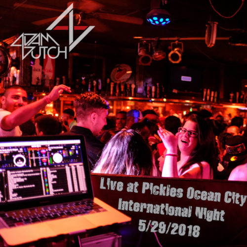Live at Pickles International Night (5/29/2018 Mix)