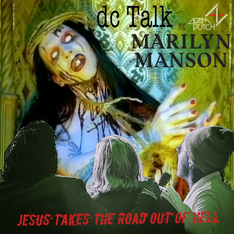 Jesus Takes the Road Out of Hell (Adam Dutch Mashup)